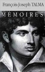 Memoires - Francois-Joseph Talma