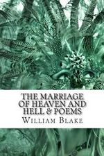 The Marriage of Heaven and Hell & Poems - William Blake