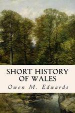 Short History of Wales - Owen M Edwards