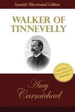 Walker of Tinnevelly - Amy Carmichael