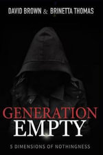 Generation Empty : 5 Dimensions of ?Nothingness? - Van Mildert Professor of Divintiy David Brown, Attorney