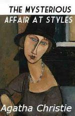 The Mysterious Affair at Styles - Agatha Christie