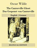 The Canterville Ghost / Das Gespenst Von Canterville : English - German - Oscar Wilde