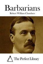Barbarians - Robert William Chambers