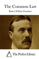 The Common Law - Robert William Chambers