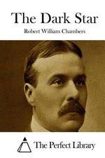 The Dark Star - Robert William Chambers