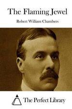 The Flaming Jewel - Robert William Chambers