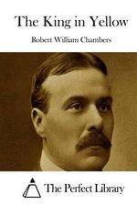 The King in Yellow - Robert William Chambers