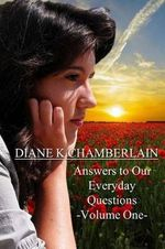 Answers to Our Everyday Questions - Diane K Chamberlain