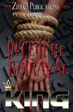 Deceitful Betrayal - Author King