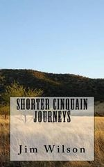 Shorter Cinquain Journeys - Jim Wilson