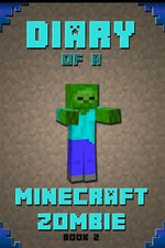 Diary of a Minecraft Zombie Book 2 : Extraordinary Masterpiece from Famous Amazon #1 Minecraft Bestselling Author. - Steve Minecrafter