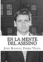 En La Mente del Asesino : Manual Operativo de Perfil Psicologico Crimin - Jose Manuel Ferro Veiga