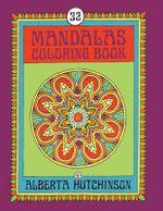 Mandalas Coloring Book No. 6 : 32 New Unframed Round Mandala Designs - Alberta Hutchinson