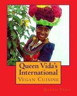 Queen Vida's International Vegan Cuisine - Vida Mary Amuah