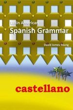 Latin American Spanish Grammar - David James Young