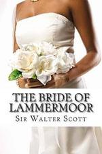 The Bride of Lammermoor - Sir Walter Scott