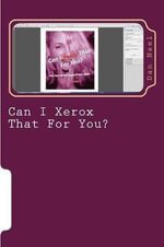 Can I Xerox That for You? - Dan Neel