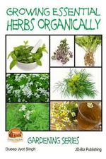 Growing Essential Herbs Organically - Dueep Jyot Singh