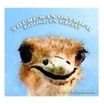 There's an Ostrich Loose in Eloy! - Janet B Quackenbush