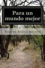 Para Un Mundo Mejor : Ateismo y Naturismo - Ricardo Palleja Herrera