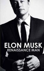 Elon Musk : Renaissance Man - Ryan McIntire