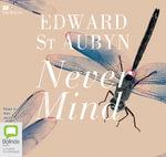 Never Mind : The Patrick Melrose #1 - Edward St. Aubyn