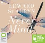 Never Mind (MP3) : The Patrick Melrose #1 - Edward St. Aubyn