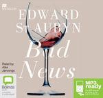 Bad News (MP3) : The Patrick Melrose #2 - Edward St. Aubyn