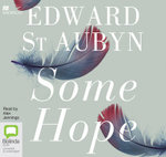Some Hope : The Patrick Melrose #3 - Edward St. Aubyn