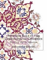 Freedom Role in the Upbringing of Children : Persian Farsi Version - Mohammed Hossein Beheshti