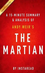 A 15-Minute Summary & Analysis of Andy Weir's the Martian - Instaread
