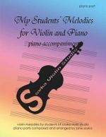My Students' Melodies for Violin and Piano : Piano Accompaniment - Jane Soyka