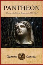 Pantheon : Adventures in History, Biography, and the Mind - Quintus Curtius