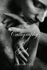 The Calligraphy of God - Jenim Dibie