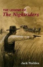 The Legend of the Nightriders - Jack C Peebles