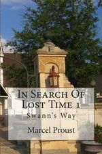 In Search of Lost Time 1 : Swann's Way - Marcel Proust