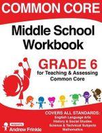 Common Core Middle School Workbook Grade 6 - Andrew Frinkle