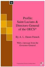 Profile : Saint Lucians & Directors-General of the Oecs*: Organisation of Eastern Caribbean States - A L Dawn French