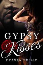 Gypsy Kisses - Dragan Tupaic