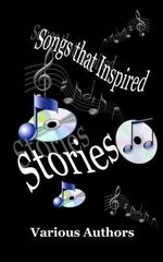 Songs That Inspired Stories - Various Authors