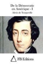 de La Democratie En Amerique - I - Alexis De Tocqueville