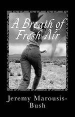 A Breath of Fresh Air : Joseph Priestley's Influence on Poets of the Romantic Era - Jeremy T. Marousis-Bush