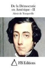 de La Democratie En Amerique - II - Alexis De Tocqueville