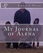 My Journal of Alena - Emma a Weers