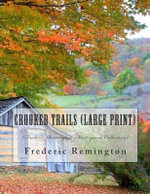 Crooked Trails : (Frederic Remington Masterpiece Collection) - Frederic Remington