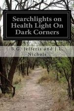 Searchlights on Health Light on Dark Corners - B G Jefferis and J L Nichols