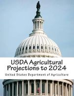 USDA Agricultural Projections to 2024 - United States Department of Agriculture