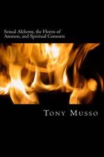 Sexual Alchemy, the Horns of Ammon, and Spiritual Consorts - Tony Musso