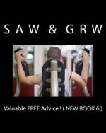 Valuable Free Advice ! ( New Book 6 ) : New S U R V I V A L Information - S a W